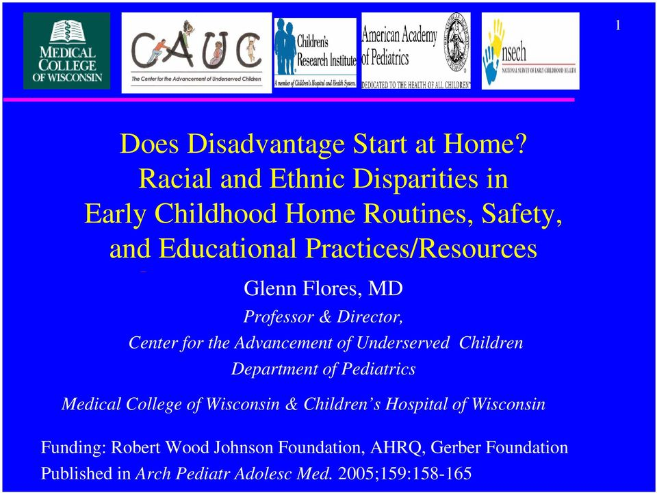 Glenn Flores, MD Professor & Director, Center for the Advancement of Underserved Children Department of