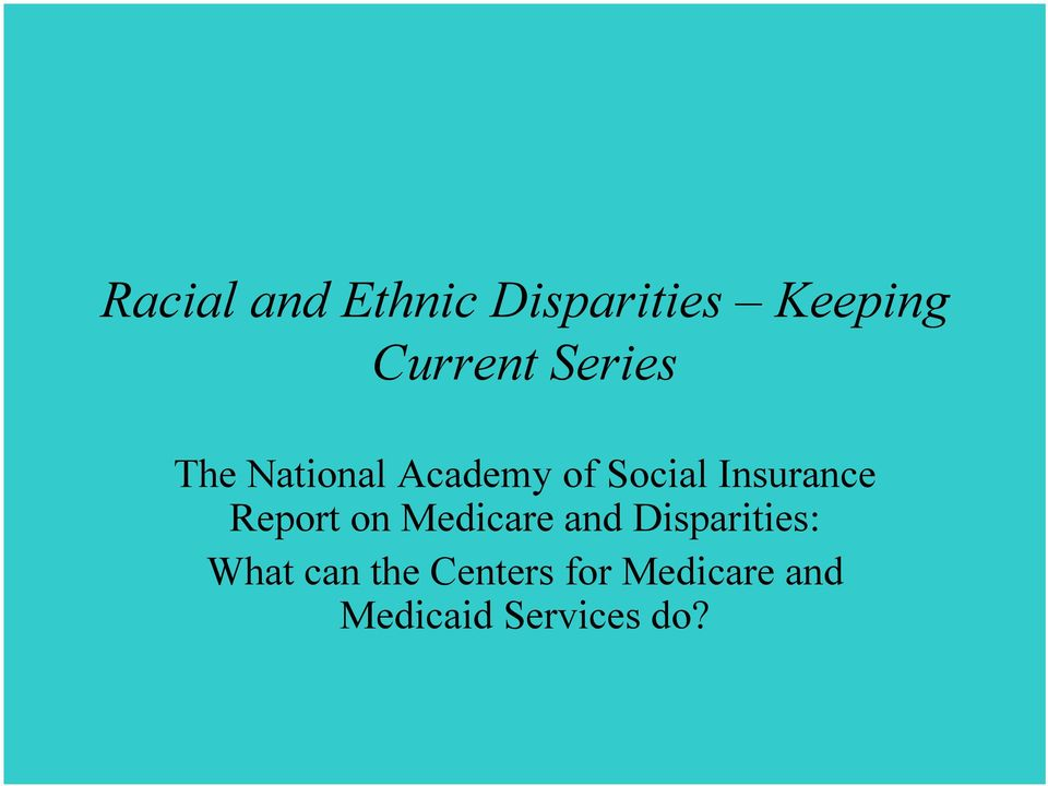 Report on Medicare and Disparities: What can