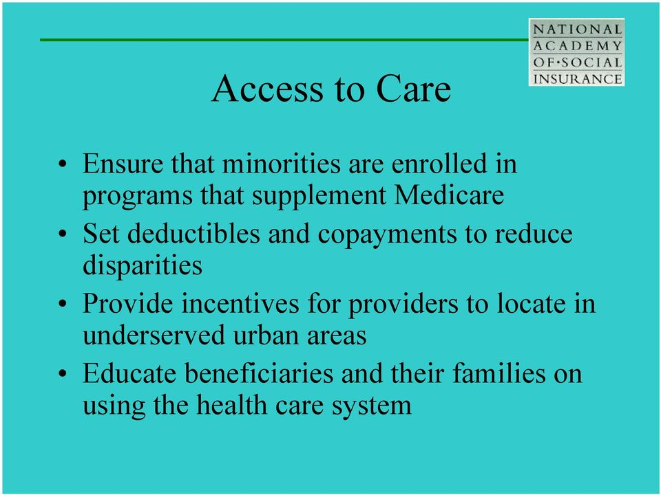 disparities Provide incentives for providers to locate in underserved