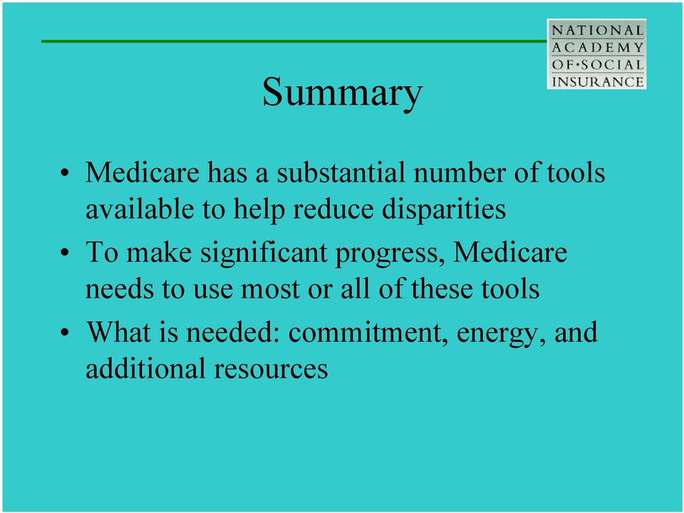 progress, Medicare needs to use most or all of these