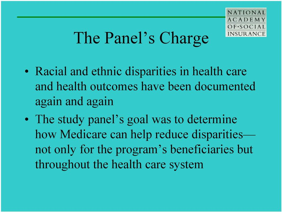 s goal was to determine how Medicare can help reduce disparities not