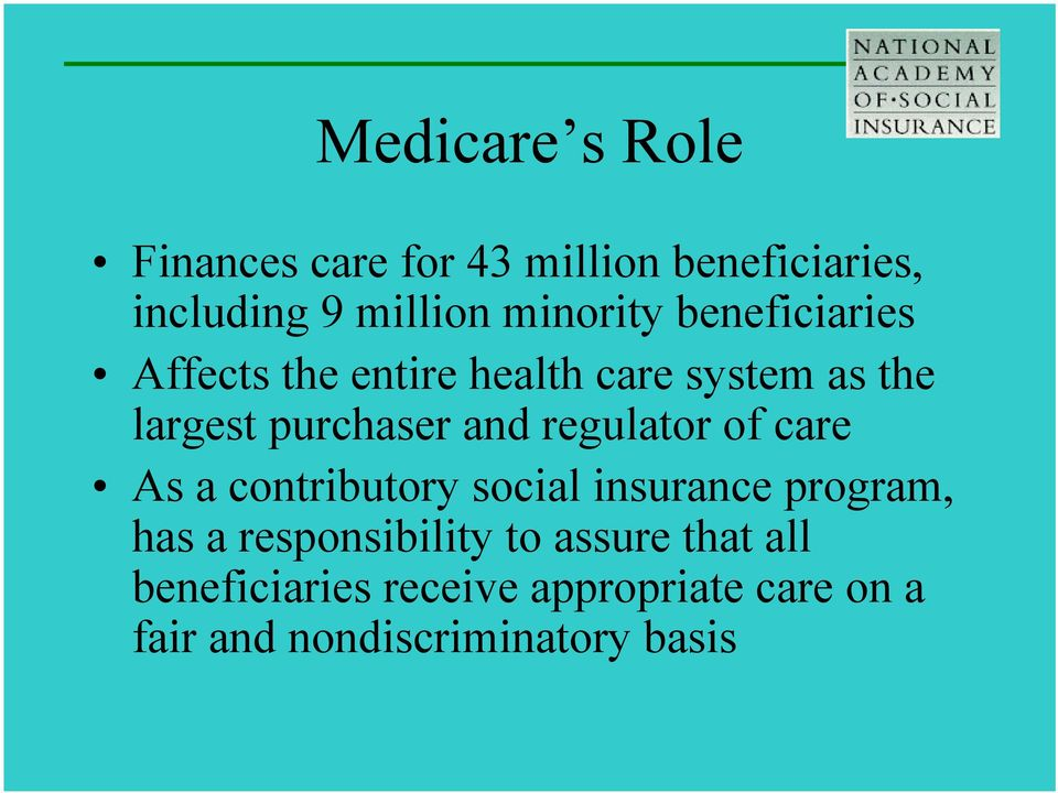 and regulator of care As a contributory social insurance program, has a responsibility