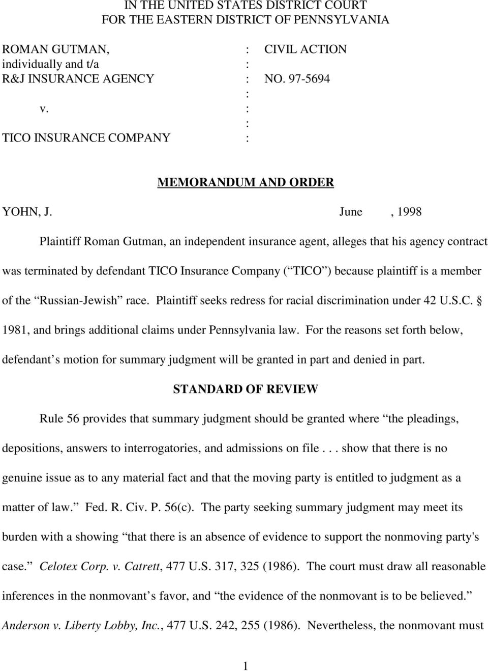 June, 1998 Plaintiff Roman Gutman, an independent insurance agent, alleges that his agency contract was terminated by defendant TICO Insurance Company ( TICO ) because plaintiff is a member of the
