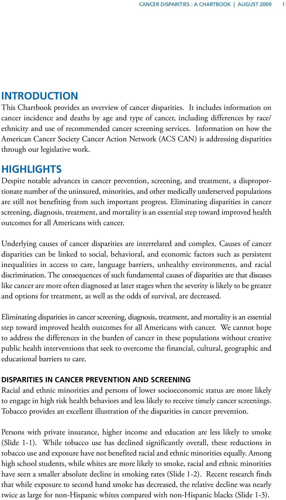 Information on how the American Cancer Society Cancer Action Network (ACS CAN) is addressing disparities through our legislative work.