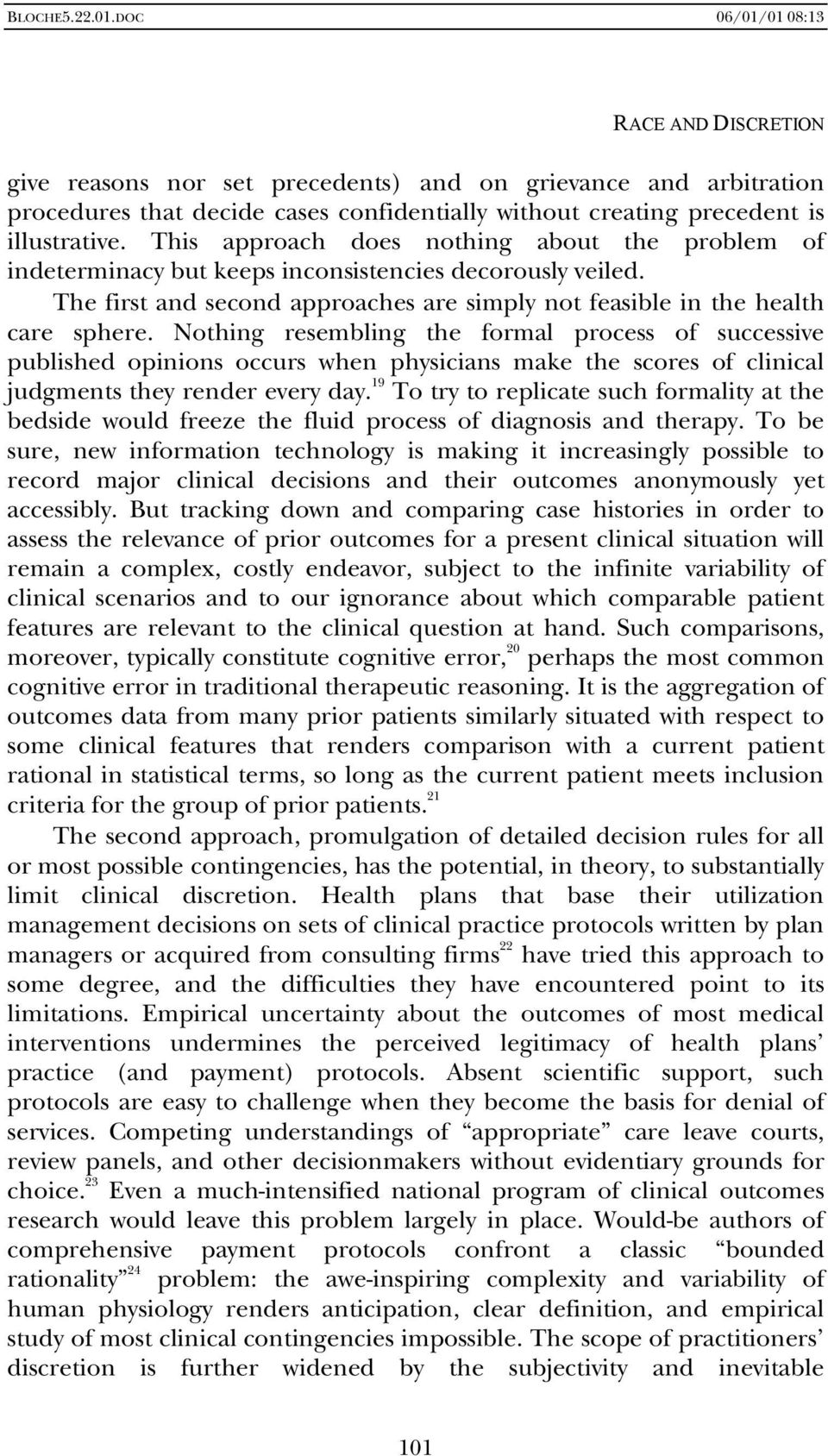 Nothing resembling the formal process of successive published opinions occurs when physicians make the scores of clinical judgments they render every day.