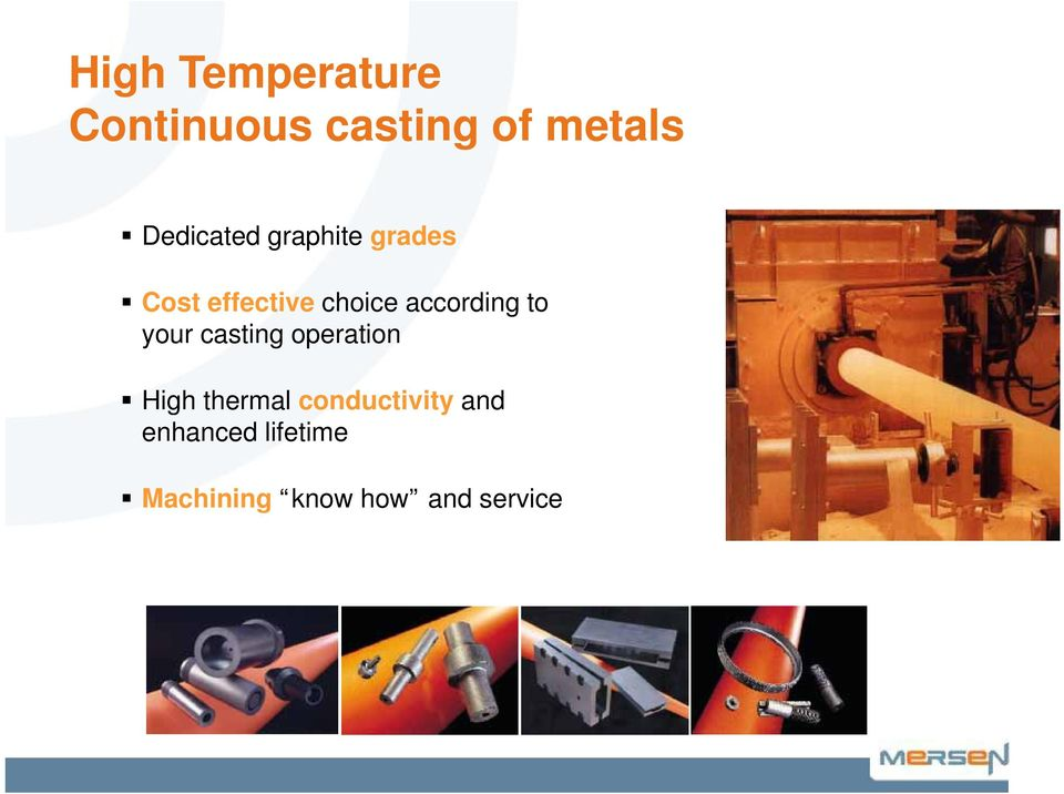 casting operation High thermal conductivity and