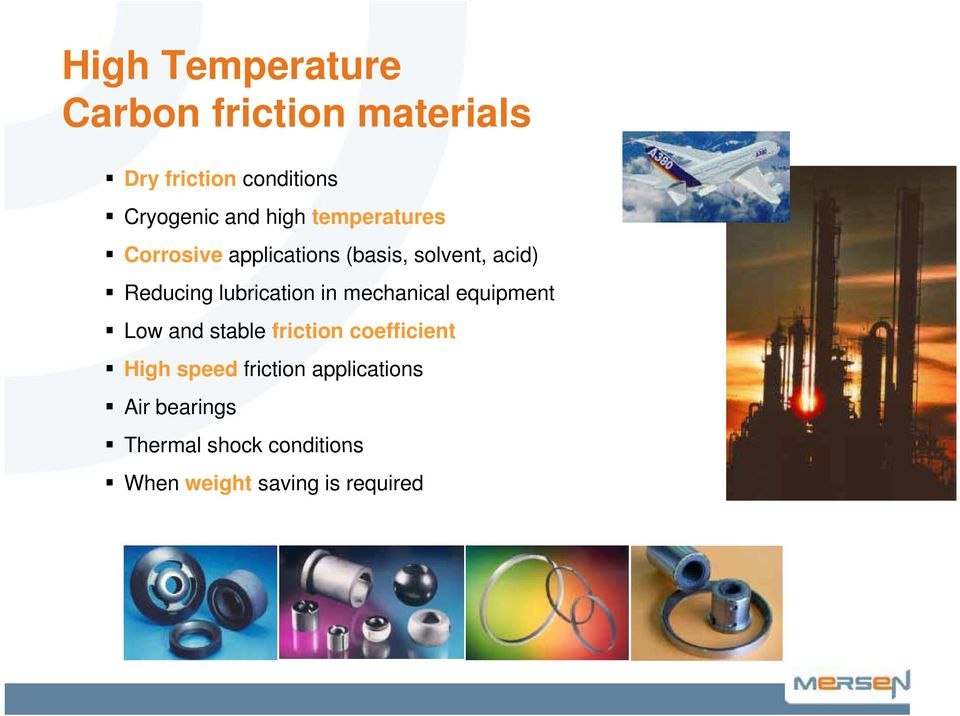 lubrication in mechanical equipment Low and stable friction coefficient High