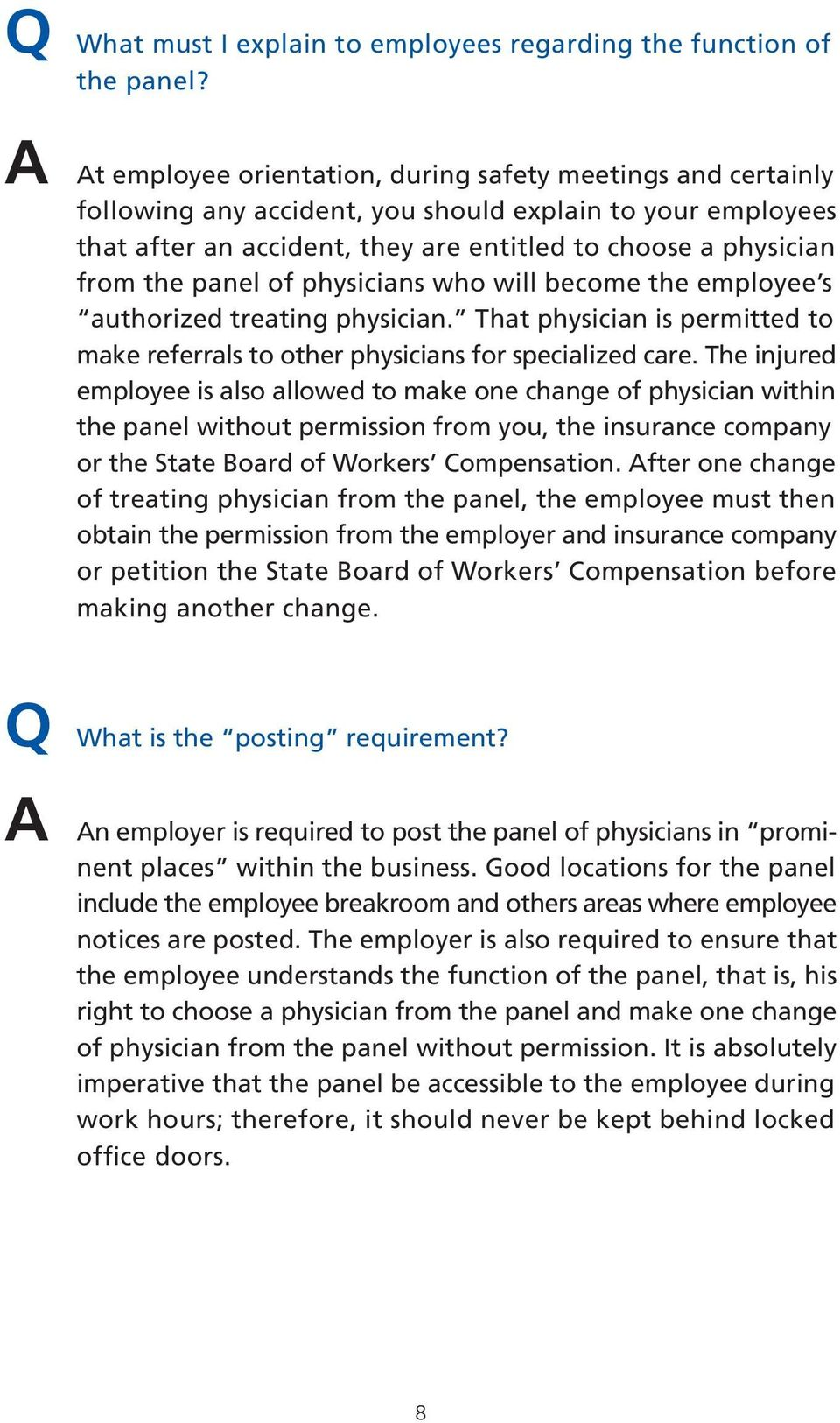 panel of physicians who will become the employee s authorized treating physician. That physician is permitted to make referrals to other physicians for specialized care.