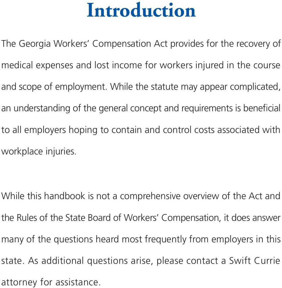 While the statute may appear complicated, an understanding of the general concept and requirements is beneficial to all employers hoping to contain and control costs