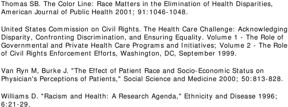 Volume 1 - The Role of Governmental and Private Health Care Programs and Initiatives; Volume 2 - The Role of Civil Rights Enforcement Efforts, Washington, DC, September 1999.
