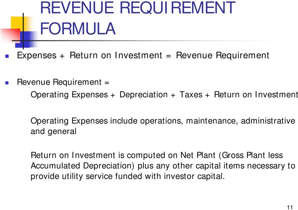 maintenance, administrative and general Return on Investment is computed on Net Plant (Gross Plant less