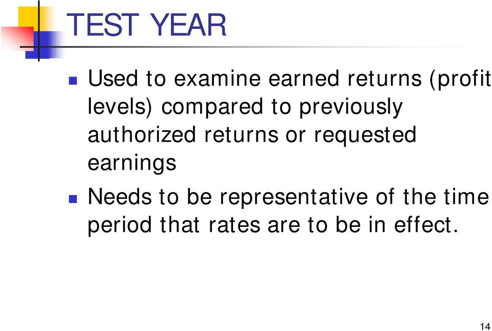 or requested earnings Needs to be representative