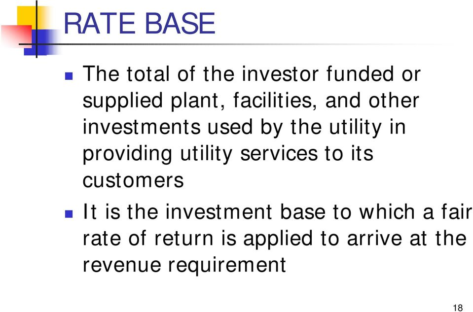 utility services to its customers It is the investment base to