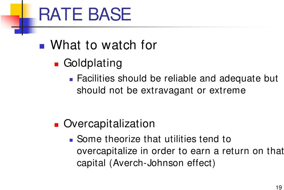 Overcapitalization Some theorize that utilities tend to