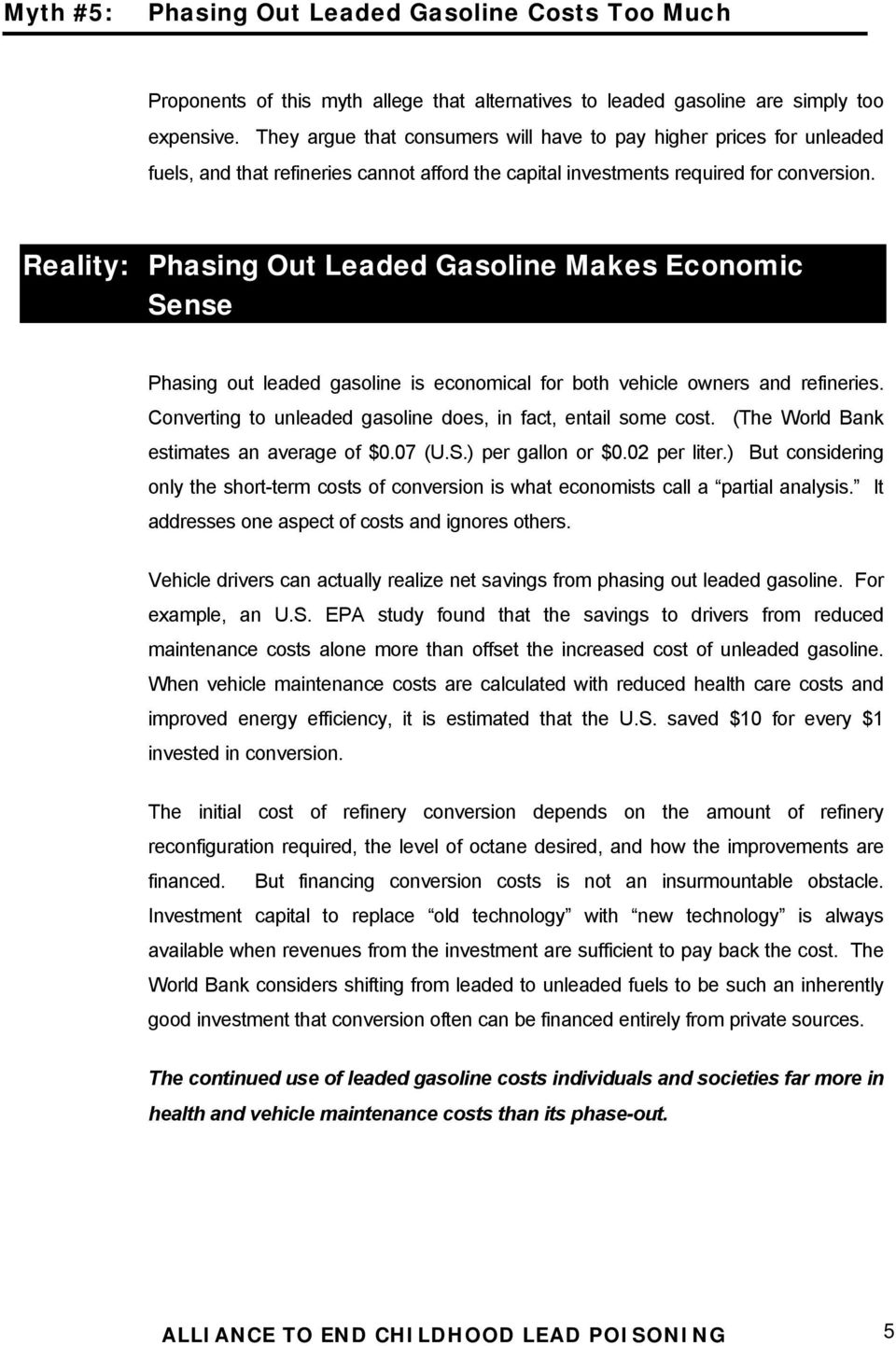 Reality: Phasing Out Leaded Gasoline Makes Economic Sense Phasing out leaded gasoline is economical for both vehicle owners and refineries.