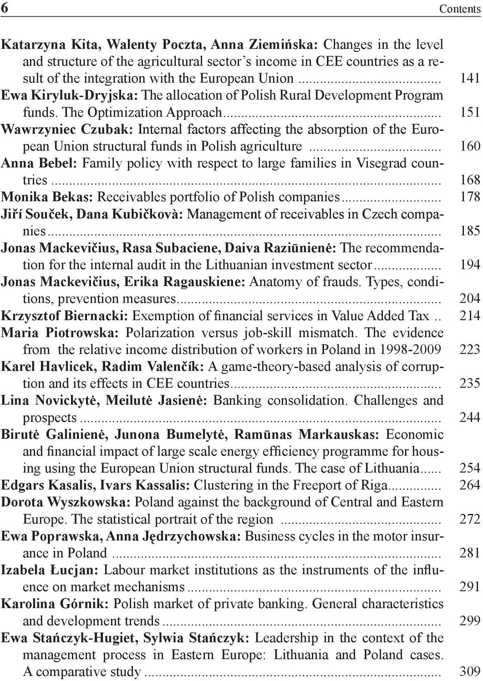 .. 151 Wawrzyniec Czubak: Internal factors affecting the absorption of the European Union structural funds in Polish agriculture.