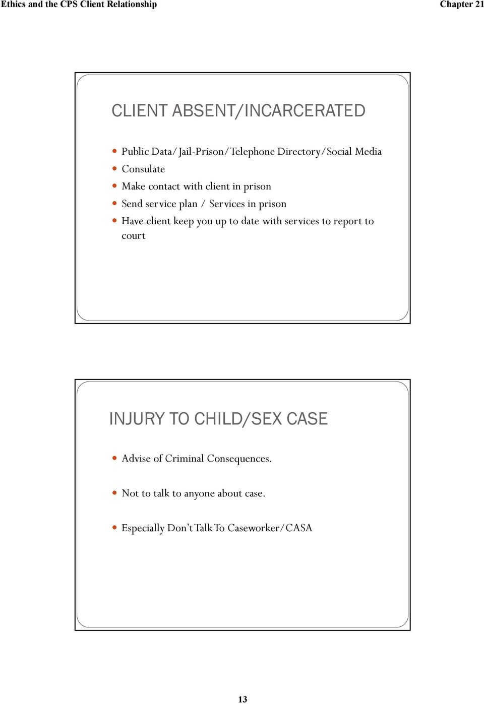 client keep you up to date with services to report to court INJURY TO CHILD/SEX CASE Advise