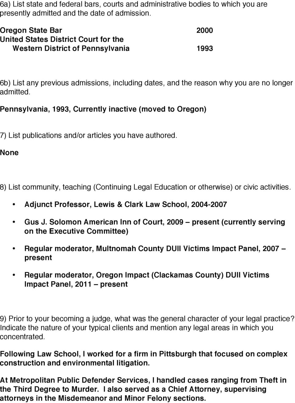 Pennsylvania, 1993, Currently inactive (moved to Oregon) 7) List publications and/or articles you have authored.