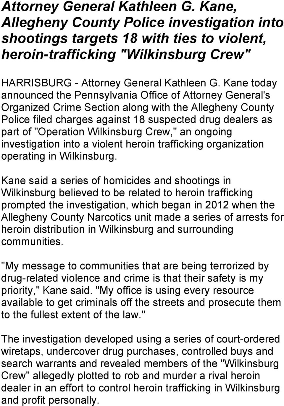 "Wilkinsburg Crew,"" an ongoing investigation into a violent heroin trafficking organization operating in Wilkinsburg."