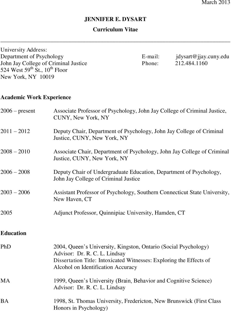 of Psychology, John Jay College of Criminal Justice, CUNY, New York, NY 2008 2010 Associate Chair, Department of Psychology, John Jay College of Criminal Justice, CUNY, New York, NY 2006 2008 Deputy