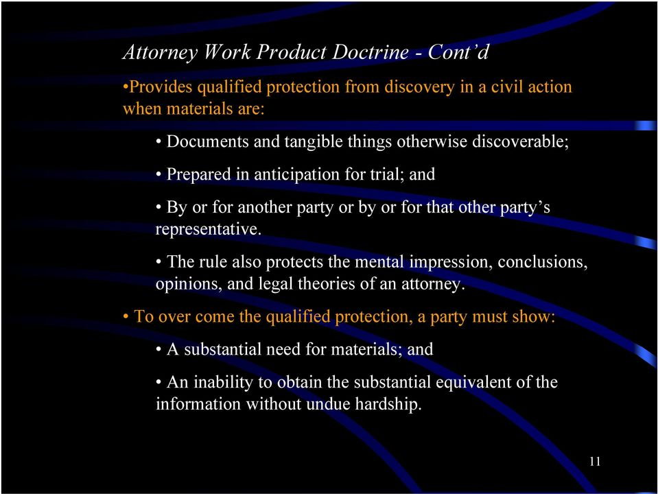 The rule also protects the mental impression, conclusions, opinions, and legal theories of an attorney.