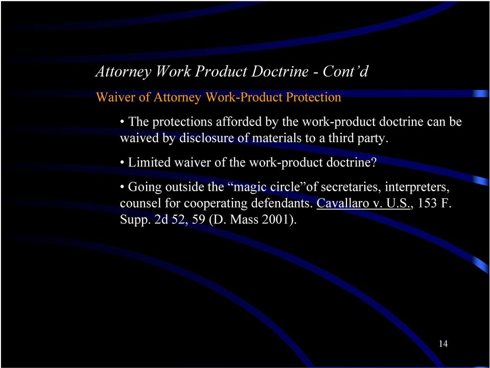 Limited waiver of the work-product doctrine?