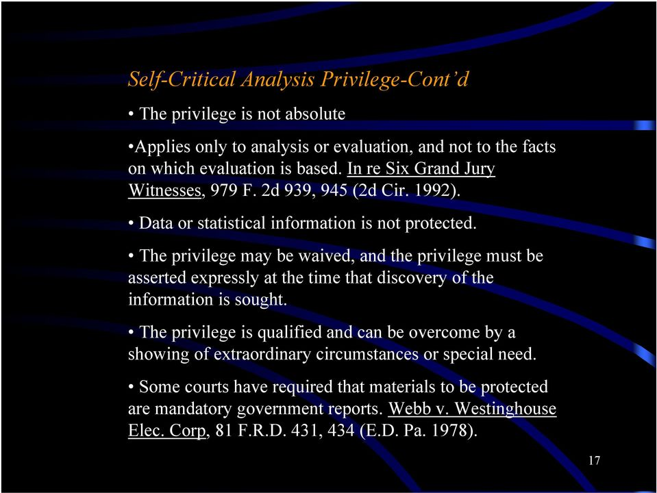 The privilege may be waived, and the privilege must be asserted expressly at the time that discovery of the information is sought.