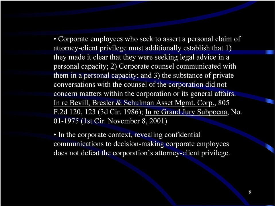 matters within the corporation or its general affairs. In re Bevill, Bresler & Schulman Asset Mgmt. Corp., 805 F.2d 120, 123 (3d Cir. 1986); In re Grand Jury Subpoena, No.