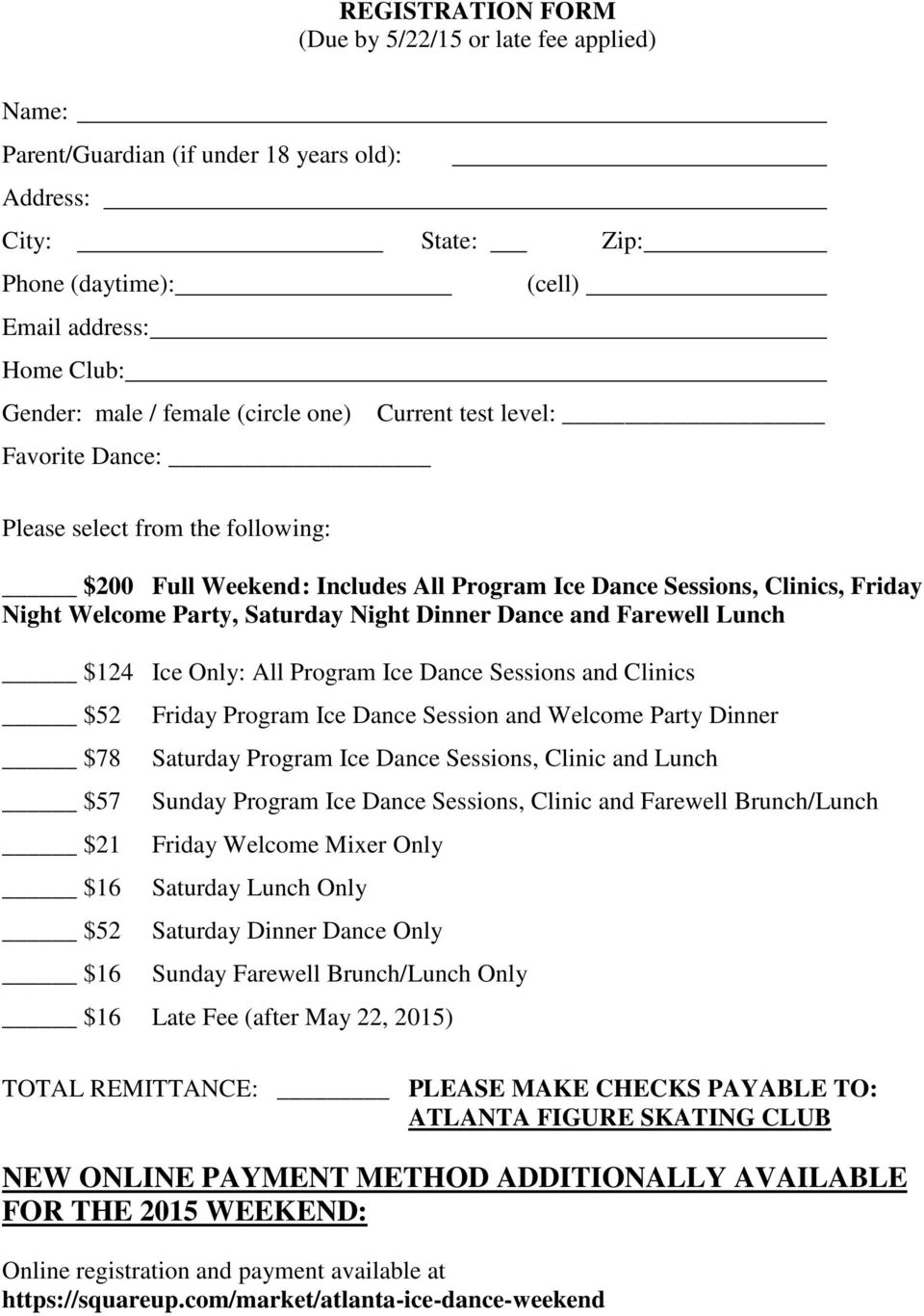 Night Dinner Dance and Farewell Lunch $124 Ice Only: All Program Ice Dance Sessions and Clinics $52 $78 $57 $21 $16 $52 $16 Friday Program Ice Dance Session and Welcome Party Dinner Saturday Program