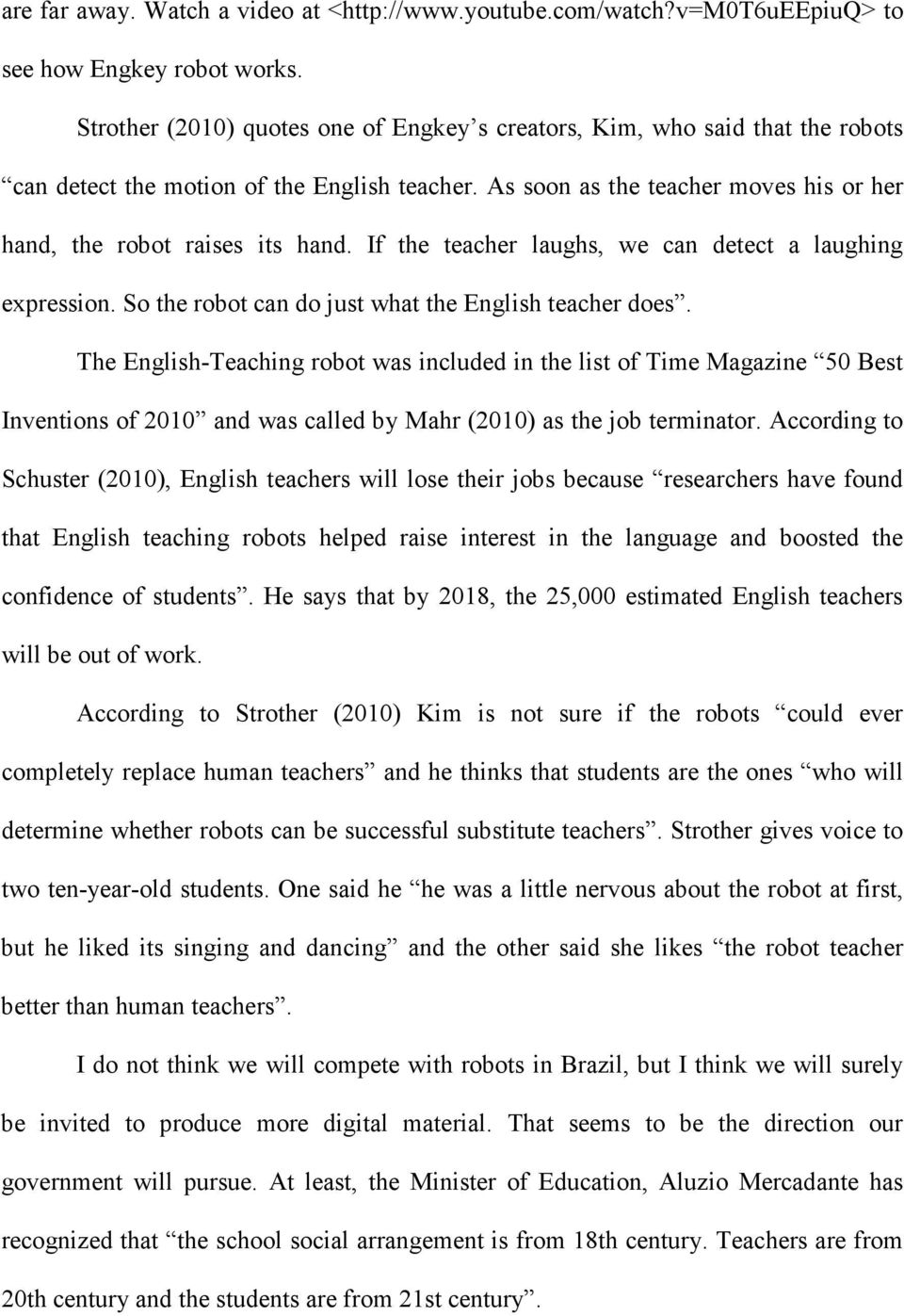 If the teacher laughs, we can detect a laughing expression. So the robot can do just what the English teacher does.