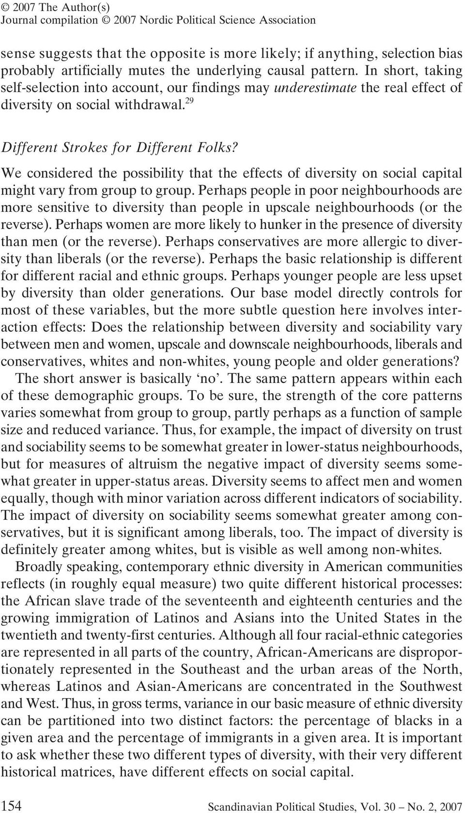 We considered the possibility that the effects of diversity on social capital might vary from group to group.