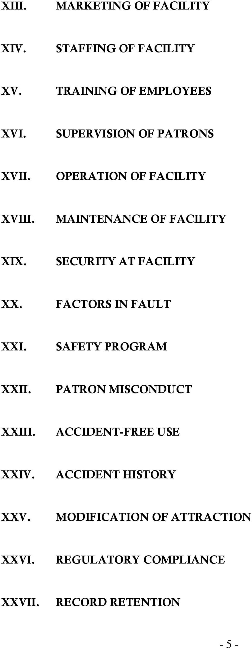 SECURITY AT FACILITY XX. FACTORS IN FAULT XXI. SAFETY PROGRAM XXII. PATRON MISCONDUCT XXIII.