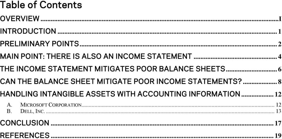 .. 4 THE INCOME STATEMENT MITIGATES POOR BALANCE SHEETS.