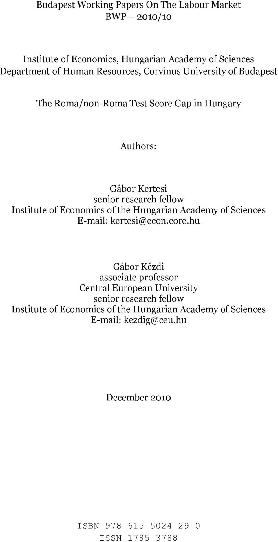 Economics of the Hungarian Academy of Sciences E-mail: kertesi@econ.core.