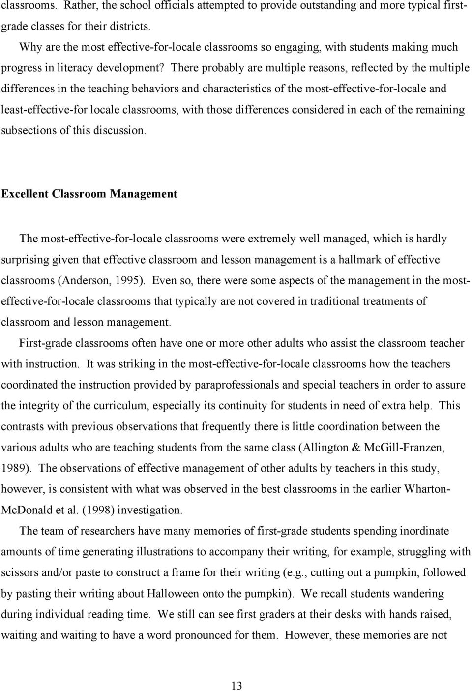 There probably are multiple reasons, reflected by the multiple differences in the teaching behaviors and characteristics of the most-effective-for-locale and least-effective-for locale classrooms,