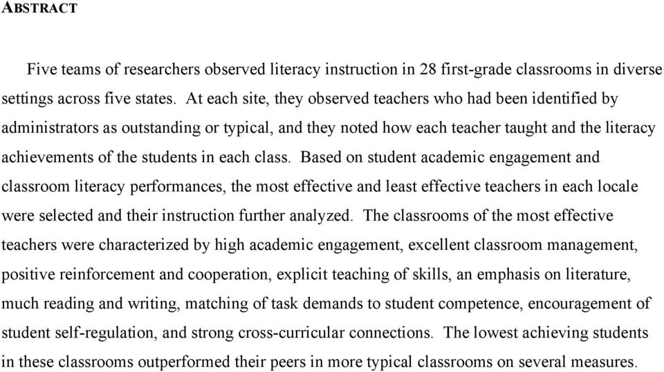 class. Based on student academic engagement and classroom literacy performances, the most effective and least effective teachers in each locale were selected and their instruction further analyzed.