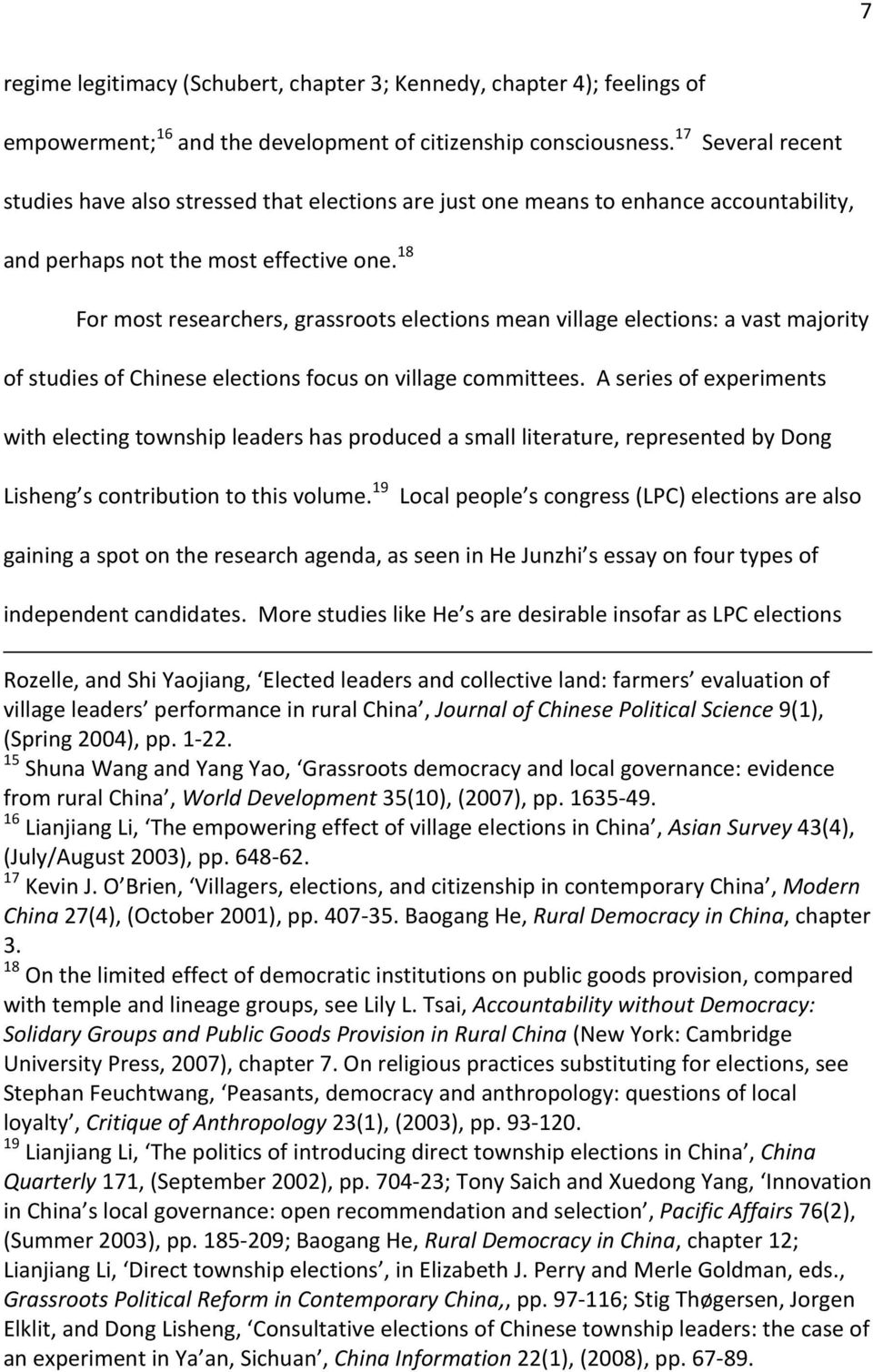 18 For most researchers, grassroots elections mean village elections: a vast majority of studies of Chinese elections focus on village committees.