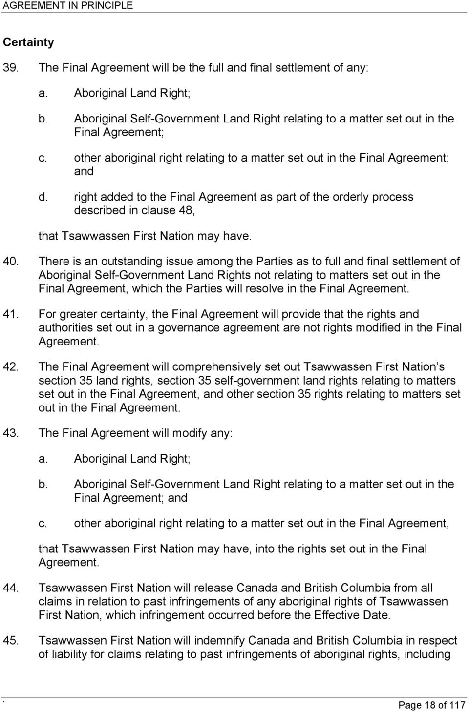 right added to the Final Agreement as part of the orderly process described in clause 48, that Tsawwassen First Nation may have. 40.