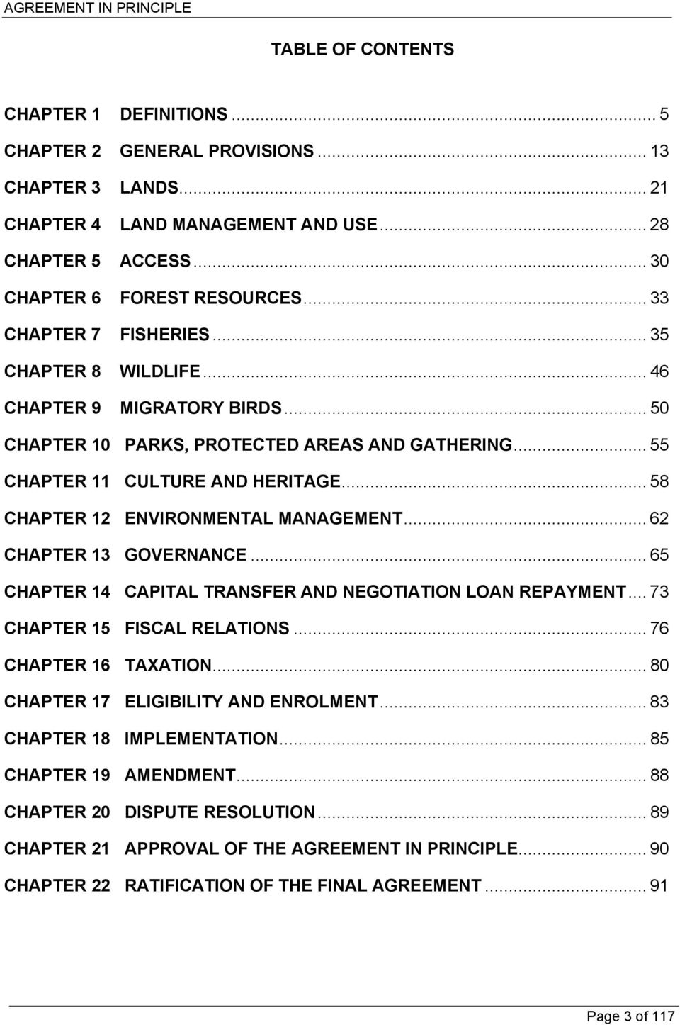 .. 58 CHAPTER 12 ENVIRONMENTAL MANAGEMENT... 62 CHAPTER 13 GOVERNANCE... 65 CHAPTER 14 CAPITAL TRANSFER AND NEGOTIATION LOAN REPAYMENT... 73 CHAPTER 15 FISCAL RELATIONS... 76 CHAPTER 16 TAXATION.