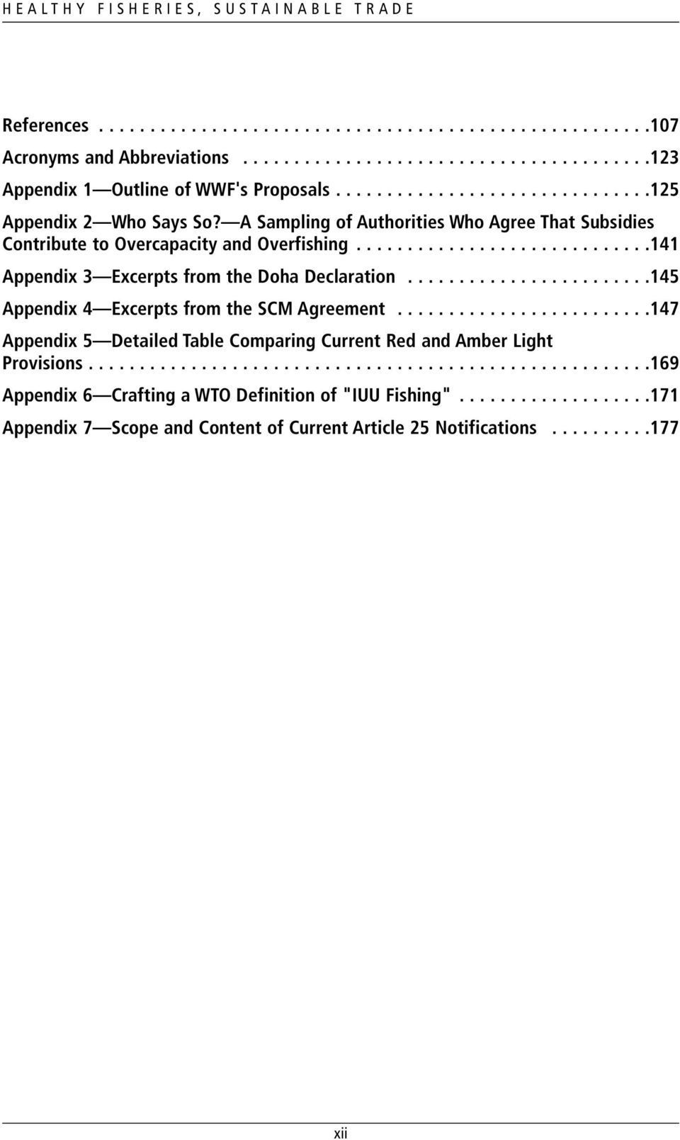 ............................141 Appendix 3 Excerpts from the Doha Declaration........................145 Appendix 4 Excerpts from the SCM Agreement.