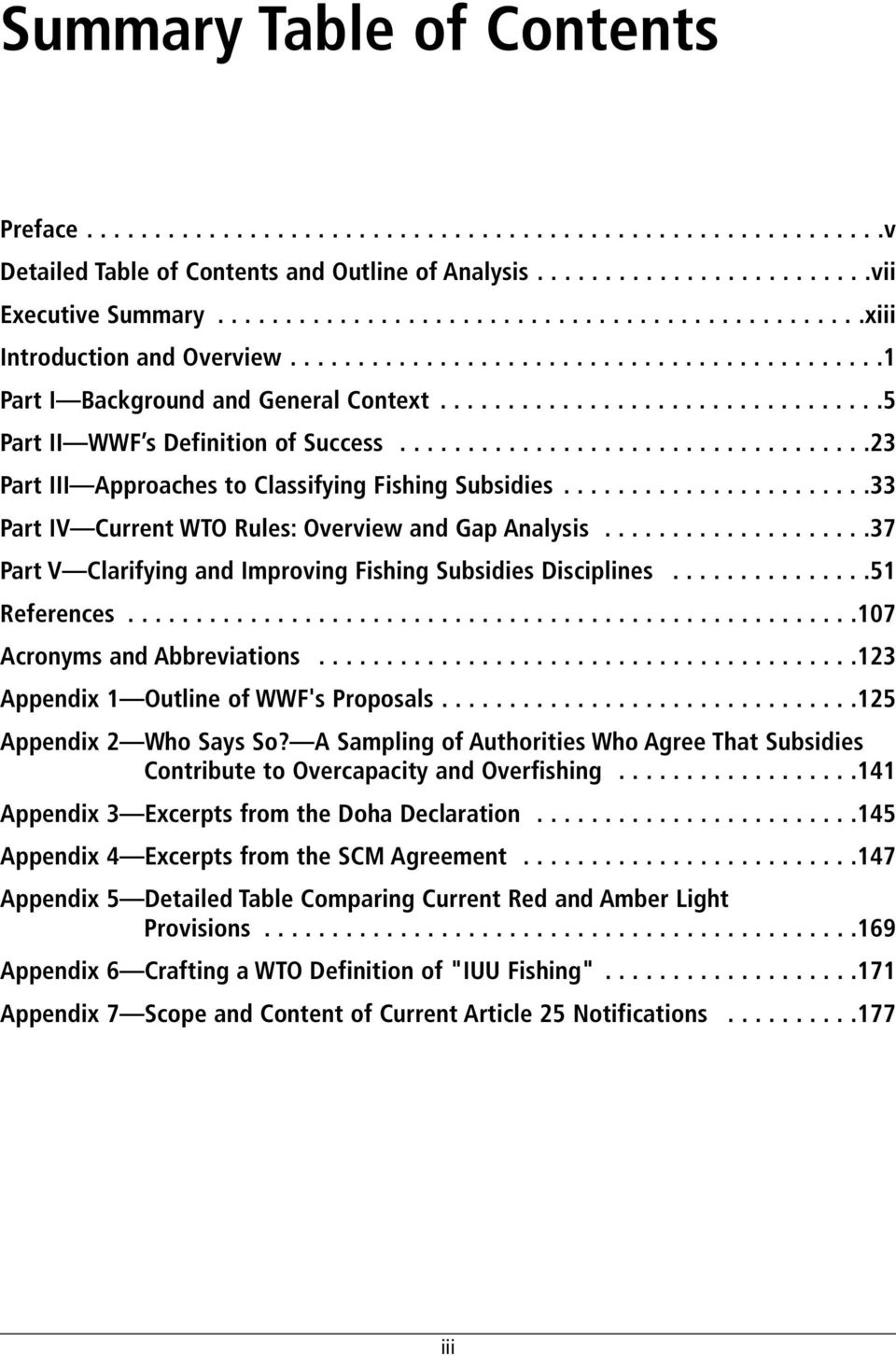 ..................................23 Part III Approaches to Classifying Fishing Subsidies.......................33 Part IV Current WTO Rules: Overview and Gap Analysis.