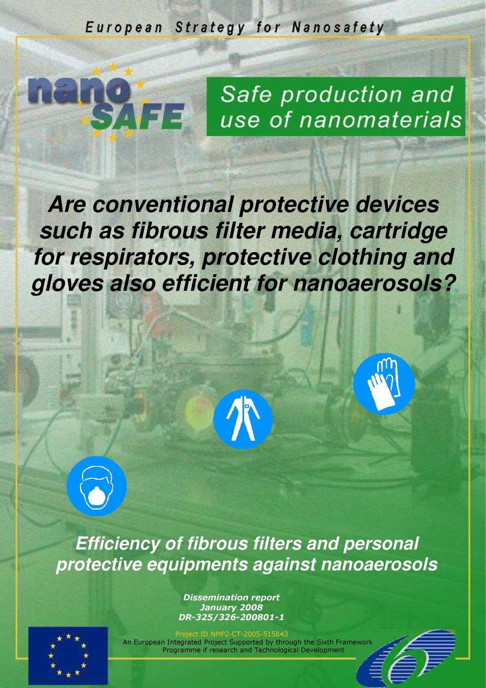Efficiency of fibrous filters and personal protective equipments against nanoaerosols Dissemination report