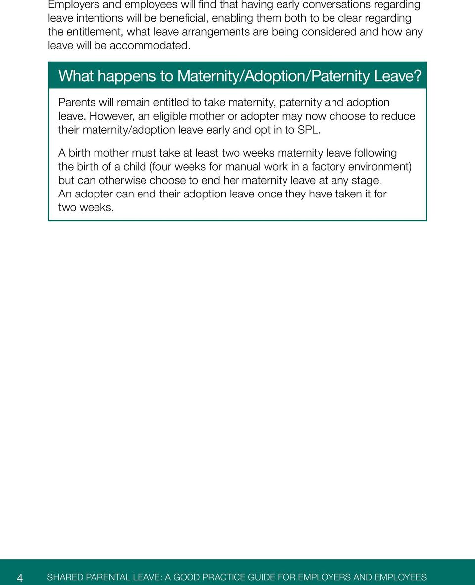 However, an eligible mother or adopter may now choose to reduce their maternity/adoption leave early and opt in to SPL.