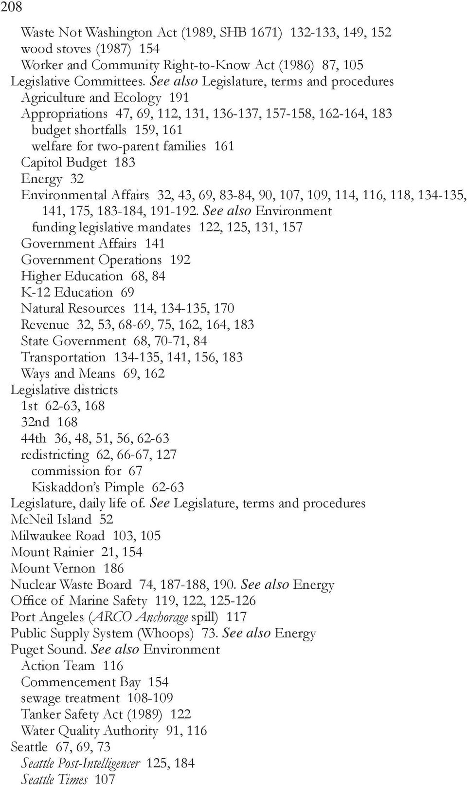 Capitol Budget 183 Energy 32 Environmental Affairs 32, 43, 69, 83-84, 90, 107, 109, 114, 116, 118, 134-135, 141, 175, 183-184, 191-192.