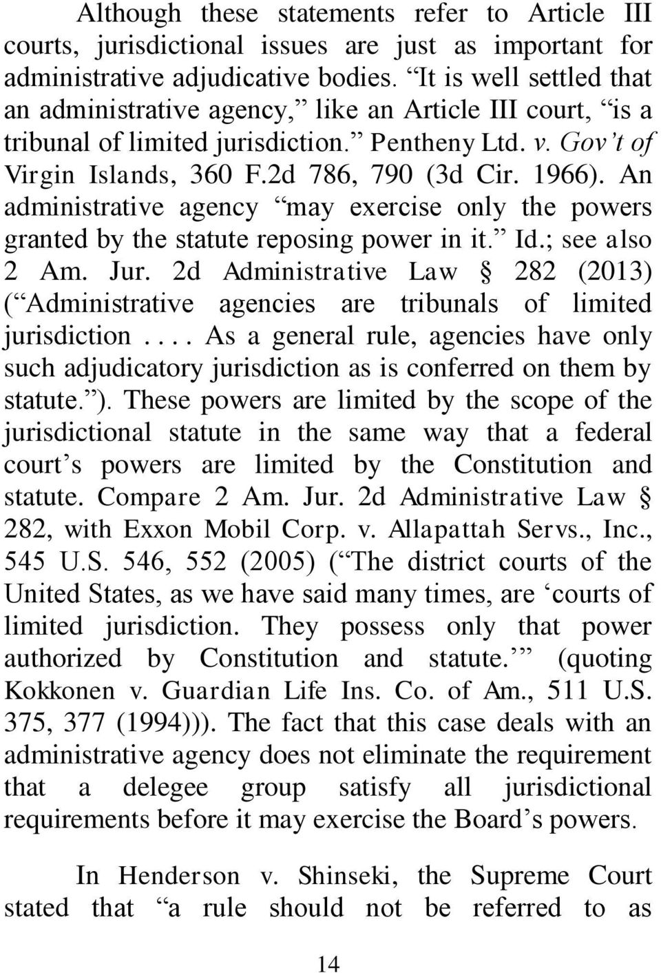 An administrative agency may exercise only the powers granted by the statute reposing power in it. Id.; see also 2 Am. Jur.