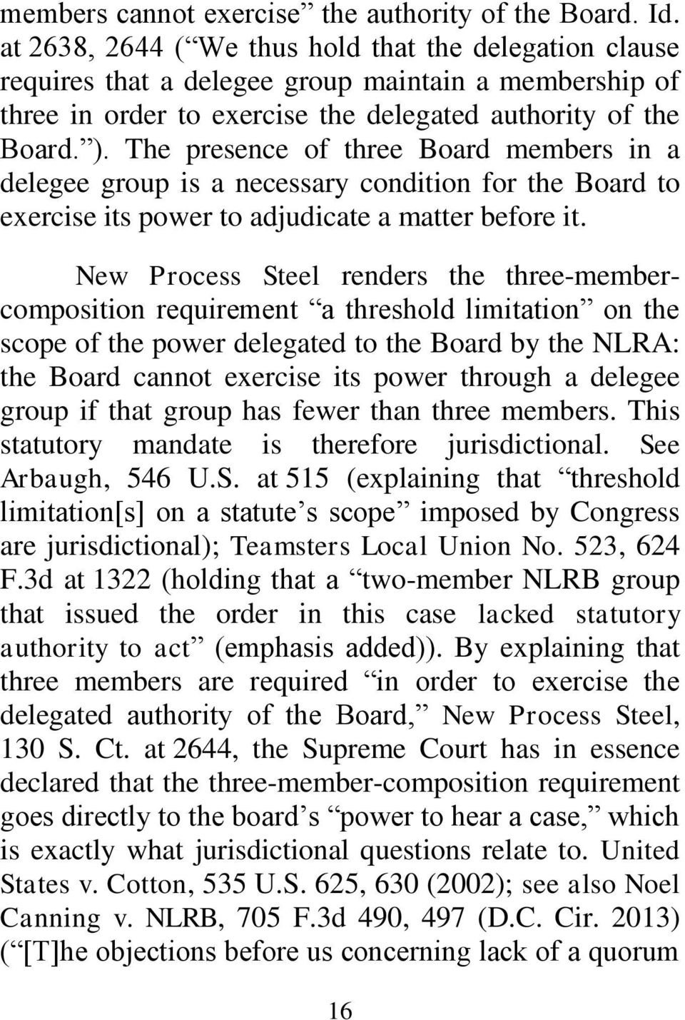 The presence of three Board members in a delegee group is a necessary condition for the Board to exercise its power to adjudicate a matter before it.