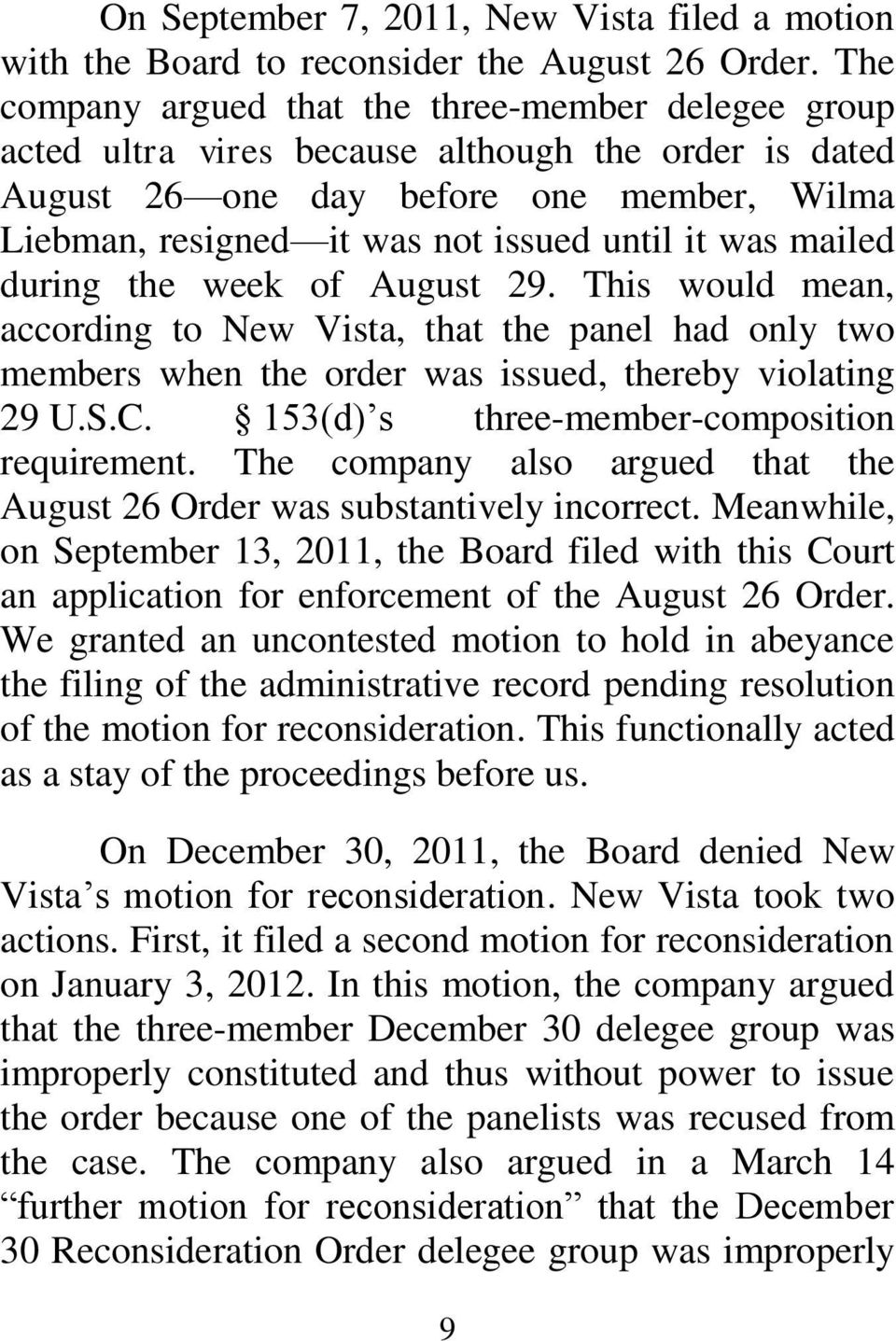 was mailed during the week of August 29. This would mean, according to New Vista, that the panel had only two members when the order was issued, thereby violating 29 U.S.C.