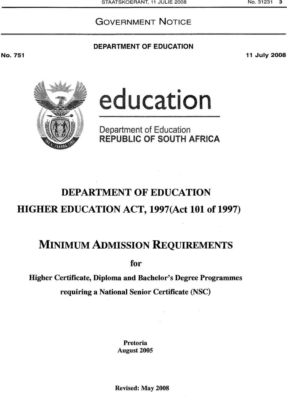 ACT, 1997(Act 101 of 1997) MINIMUM ADMISSION REQUIREMENTS for Higher Certificate,