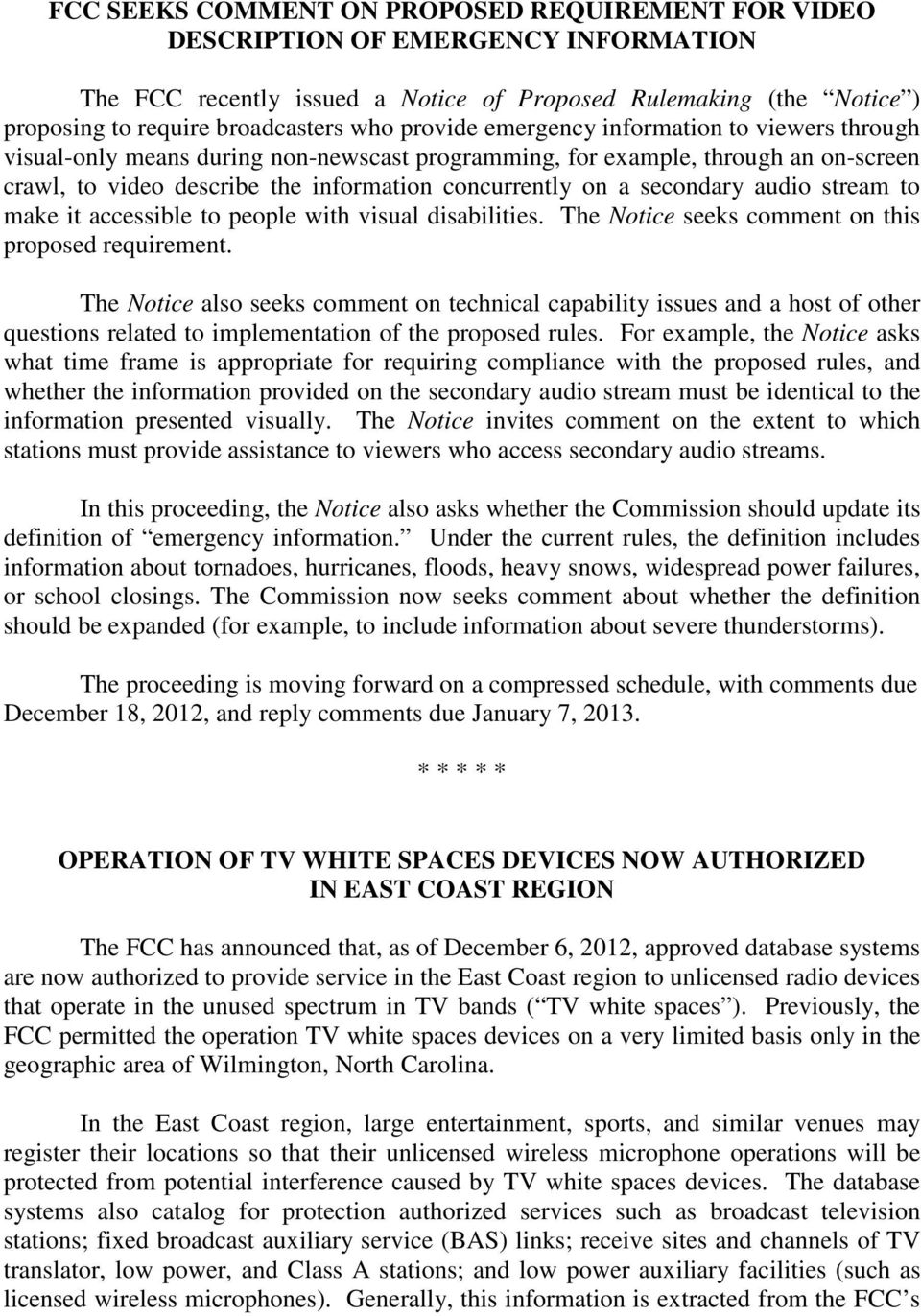 secondary audio stream to make it accessible to people with visual disabilities. The Notice seeks comment on this proposed requirement.
