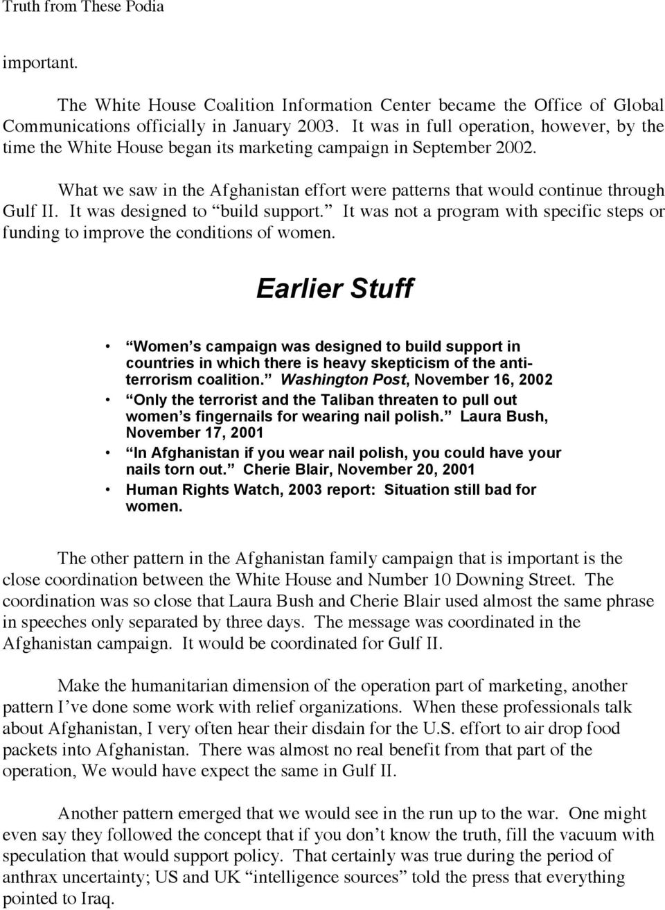 + 8-*()5)-*A -L J-$+*H Earlier Stuff Women s campaign was designed to build support in countries in which there is heavy skepticism of the antiterrorism coalition.